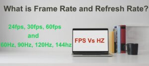 Frame rate and refresh rate